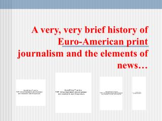 A very, very brief history of Euro-American print journalism and the elements of news