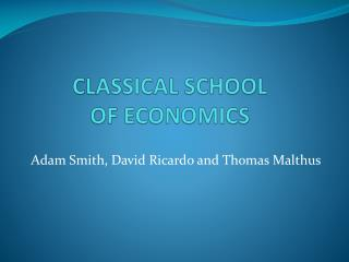CLASSICAL SCHOOL  OF ECONOMICS