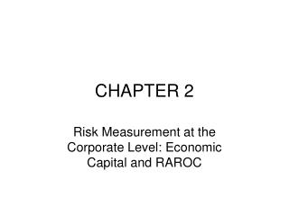 Risk Measurement at the Corporate Level: Economic Capital and RAROC