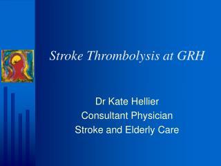 Stroke Thrombolysis at GRH