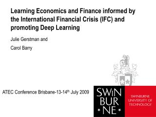 Learning Economics and Finance informed by the International Financial Crisis IFC and promoting Deep Learning