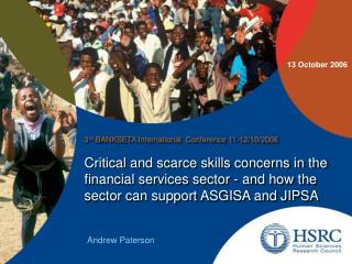 Critical and scarce skills concerns in the financial services sector - and how the sector can support ASGISA and JIPSA