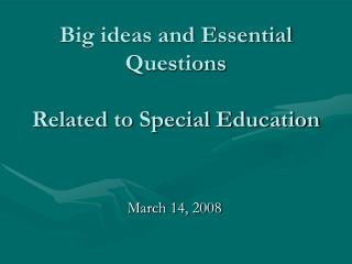 Big ideas and Essential Questions  Related to Special Education