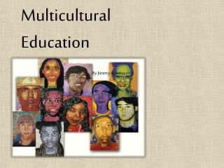 Multicultural  Education                      By Jimmy Aquino
