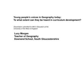 Young people s voices in Geography today:  To what extent can they be heard in curriculum development