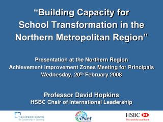 Building Capacity for School Transformation in the Northern Metropolitan Region    Presentation at the Northern Region