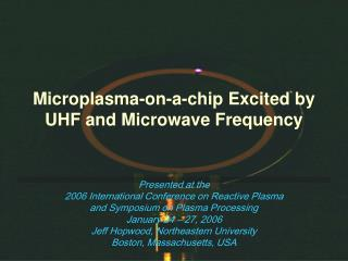 Microplasma-on-a-chip Excited by UHF and Microwave Frequency