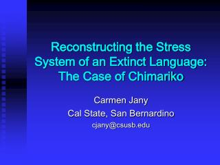 Reconstructing the Stress System of an Extinct Language: The Case of Chimariko
