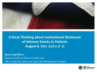 Critical Thinking about Institutional Disclosure  of Adverse Events to Patients  August 6, 2012  Call 2 of  2