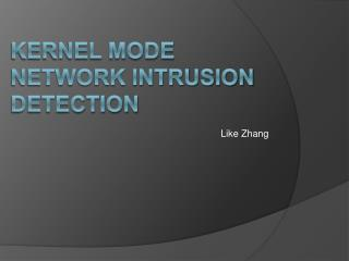 Kernel Mode  Network Intrusion Detection