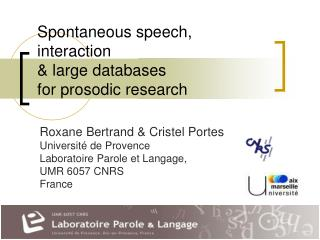 Spontaneous speech, interaction  large databases for prosodic research