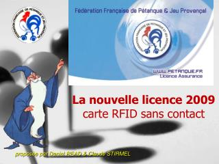 La nouvelle licence 2009 carte RFID sans contact