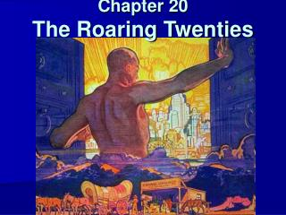 Chapter 20 The Roaring Twenties