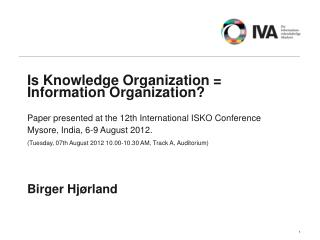 Is Knowledge Organization  Information Organization   Paper presented at the 12th International ISKO Conference Mysore,