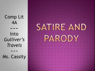 SATIRE and Parody