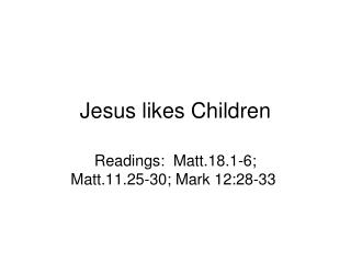 Jesus likes Children