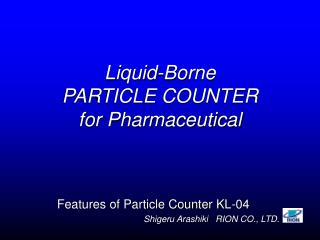 Liquid-Borne PARTICLE COUNTER for Pharmaceutical