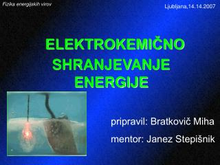 ELEKTROKEMICNO SHRANJEVANJE ENERGIJE