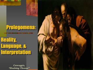 Prolegomena:  Reality, Language,  Interpretation