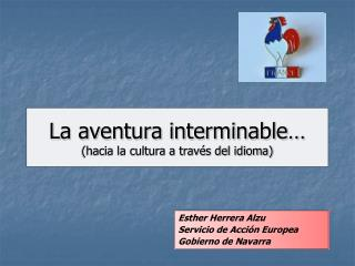 La aventura interminable  hacia la cultura a trav s del idioma