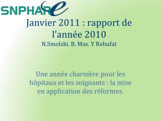 Janvier 2011 : rapport de l ann e 2010 N.Smolski. B. Mas. Y Rebufat