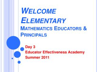 Welcome Elementary Mathematics Educators  Principals
