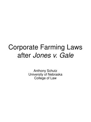Corporate Farming Laws after Jones v. Gale
