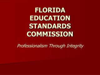 FLORIDA EDUCATION STANDARDS COMMISSION