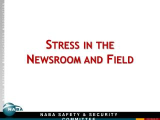 Stress in the  Newsroom and Field