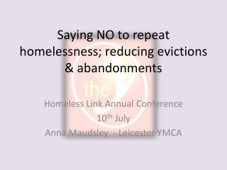 Saying NO to repeat homelessness; reducing evictions  abandonments