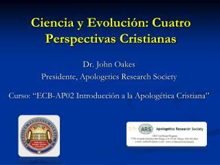 Ciencia y Evoluci n: Cuatro Perspectivas Cristianas