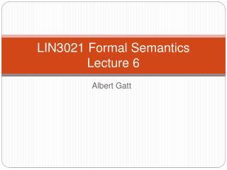 LIN3021 Formal Semantics Lecture 6