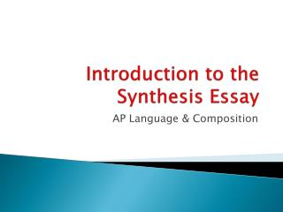 Introduction to the Synthesis Essay