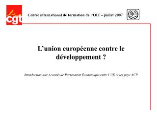Centre international de formation de l OIT   juillet 2007