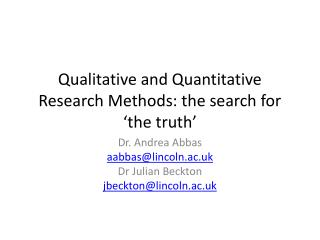 Qualitative and Quantitative Research Methods: the search for  the truth