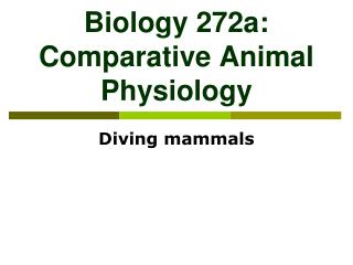 Biology 272a: Comparative Animal Physiology