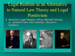 Legal Realism as an Alternative to Natural Law Theory and Legal Positivism