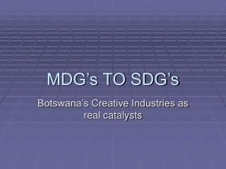 MDG s TO SDG s