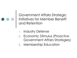 Government Affairs Strategic Initiatives for Member Benefit and Retention