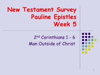 New Testament Survey  Pauline Epistles Week 5