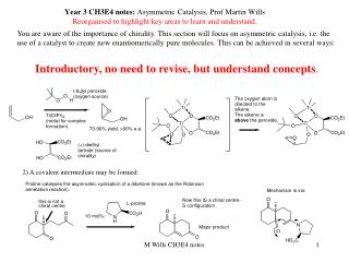 Year 3 CH3E4 notes: Asymmetric Catalysis, Prof Martin Wills Reorganised to highlight key areas to learn and understand.