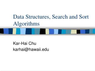 Data Structures, Search and Sort Algorithms