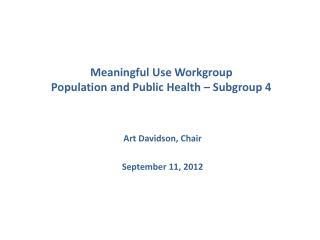 Meaningful Use Workgroup  Population and Public Health   Subgroup 4