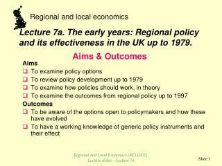 Lecture 7a. The early years: Regional policy and its effectiveness in the UK up to 1979.