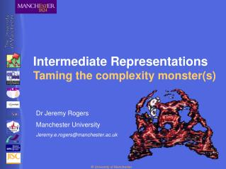 Intermediate Representations Taming the complexity monsters