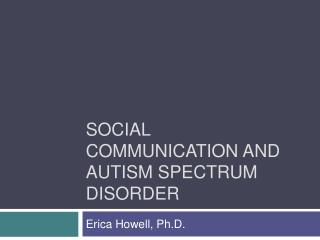 Social Communication and  autism spectrum disorder