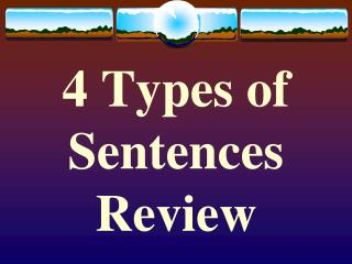 4 Types of Sentences Review