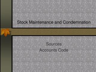 Stock Maintenance and Condemnation
