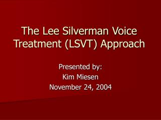 The Lee Silverman Voice Treatment LSVT Approach