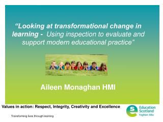 Looking at transformational change in learning -  Using inspection to evaluate and support modern educational practice